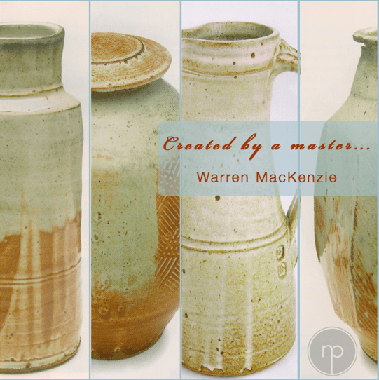 Warren MacKenzie – Master of Craft Potter