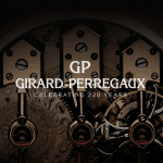 Girard-Perregaux, 220 years of watchmaking