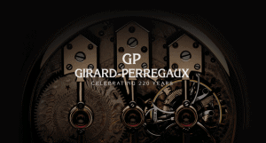 Girard-Perregaux Celebrating 220 years