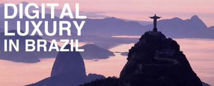 Brazil Luxury Market. Digital is ready.