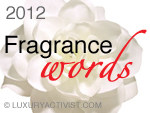 Fragrance words, episode 5: Luc Berriet