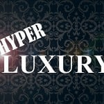 Friday Chronicle #16: Luxury is dead, Hyper-Luxury is the new black.