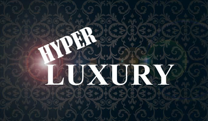 Hyper-Luxury-news