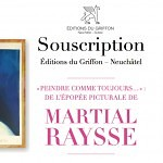 Martial Raysse by Les Editions du Griffon – Neuchâtel : An exclusive subscription