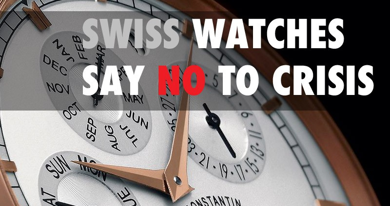 Friday Chronicle #23: Swiss Watchmaking says no to the crisis