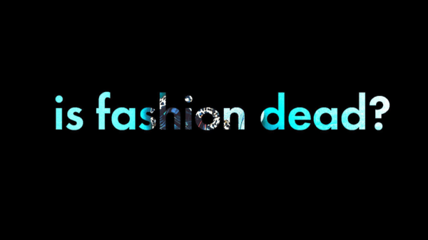 is-fashion-dead